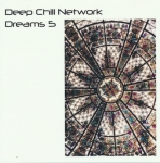 Deep Chill Network - Dreams 5