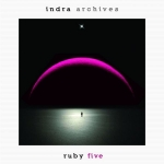Indra - Archives (CD 5) Ruby Five