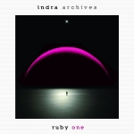Indra - Archives (CD 1) Ruby One