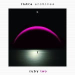Indra - Archives (CD 2) Ruby Two