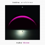 Indra - Archives (CD 3) Ruby Three