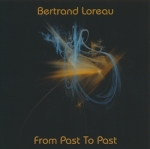 Bertrand Loreau - From Past to Past