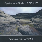 Syndromeda + Mac of Bionight - Volcanic Drift