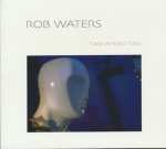 Rob Waters (LOOM) - Time Ahead Time